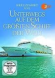 Unterwegs auf dem größten Schiff der Welt