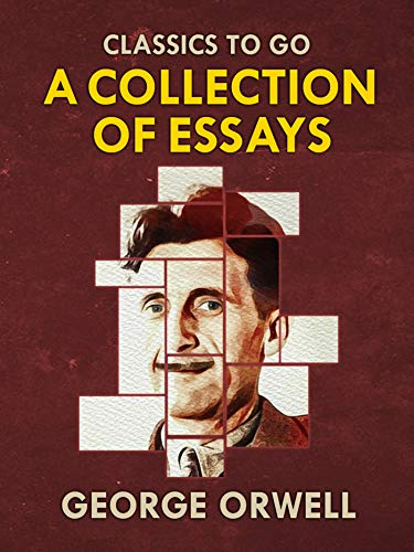 A Collection of Essays — George Orwell