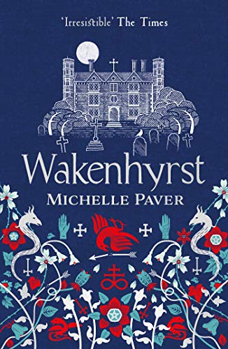 Wakenhyrst — Michelle Paver