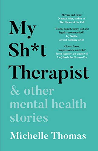 My Sh*t Therapist & Other Mental Health Stories — Michelle Thomas