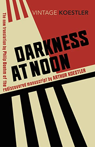 Darkness at Noon — Arthur Koestler