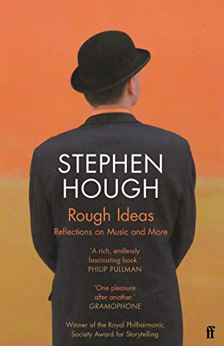 Rough Ideas: Reflections on Music and More — Stephen Hough