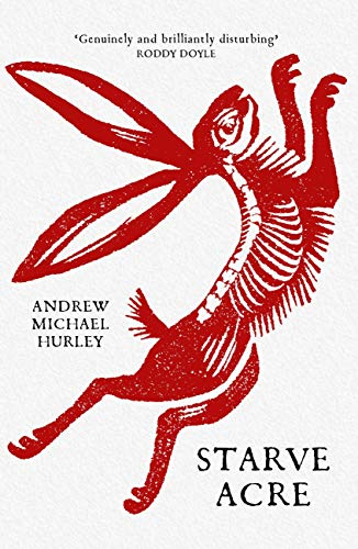 Starve Acre — Andrew Michael Hurley