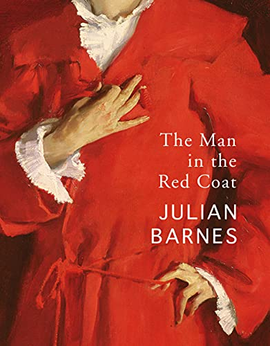 The Man in the Red Coat — Julian Barnes