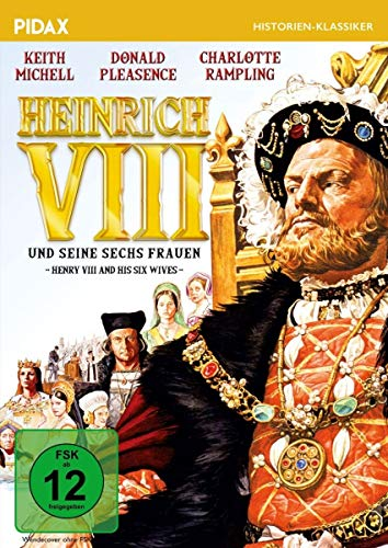 Heinrich VIII. und seine sechs Frauen