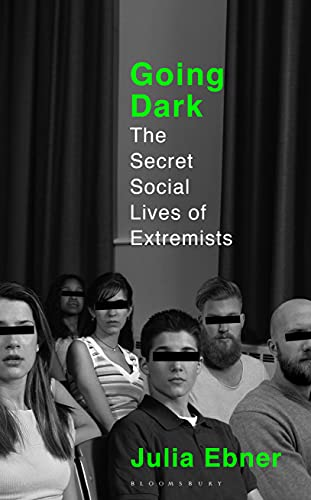 Going Dark: The Secret Social Lives of Extremists — Julia Ebner