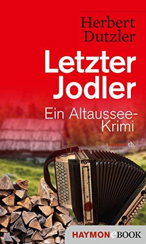 Ein Altaussee-Krimi 8: Letzter Jodler