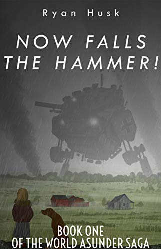 Now Falls the Hammer (The World Asunder Book 1)