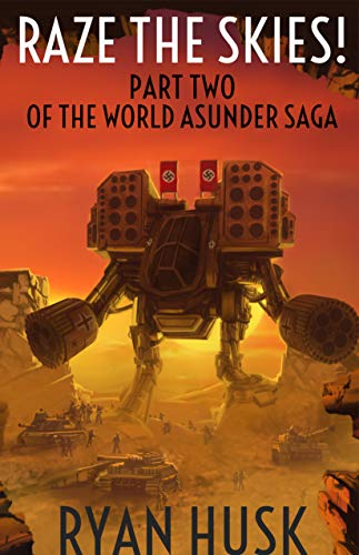 Raze the Skies (The World Asunder Book 2)