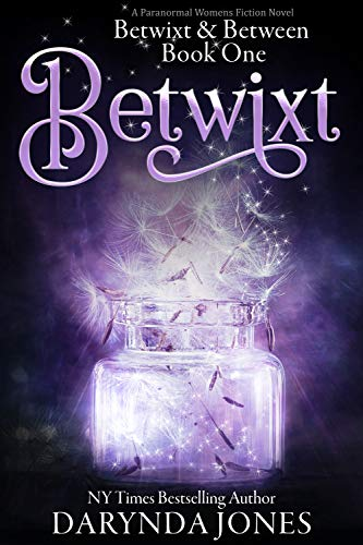 Betwixt: Betwixt & Between Book One