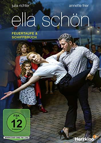 Ella Schön: Feuertaufe / Schiffbruch