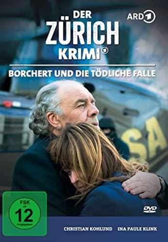Der Zürich-Krimi - Fall  7: Borchert und die tödliche Falle Fall 7: Borchert und die tödliche Falle