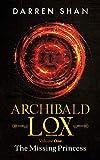 Archibald Lox Volume 1: The Missing Princess