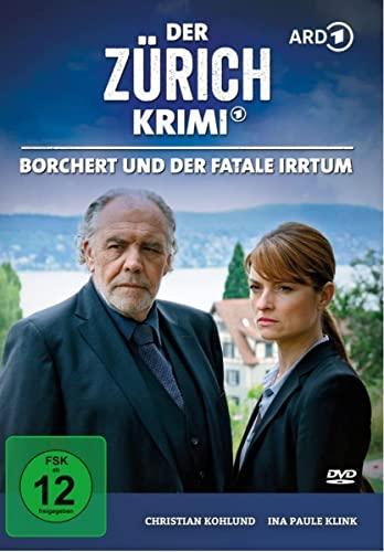 Der Zürich-Krimi - Fall  8: Borchert und der fatale Irrtum