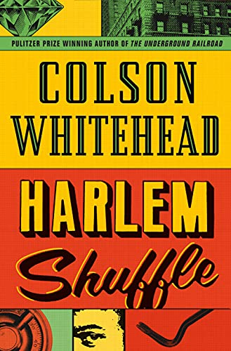 Harlem Shuffle — Colson Whitehead