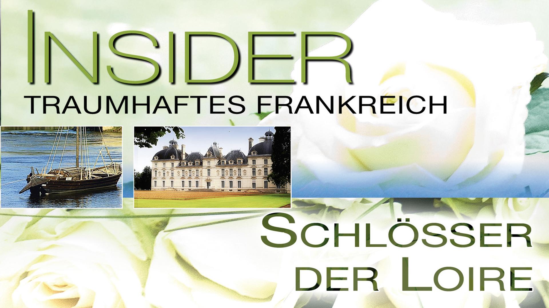 Insider Frankreich - Schösser der Loire