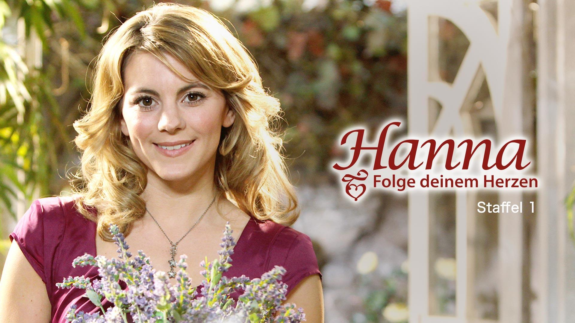 Hanna - Folge deinem Herzen, Staffel 1