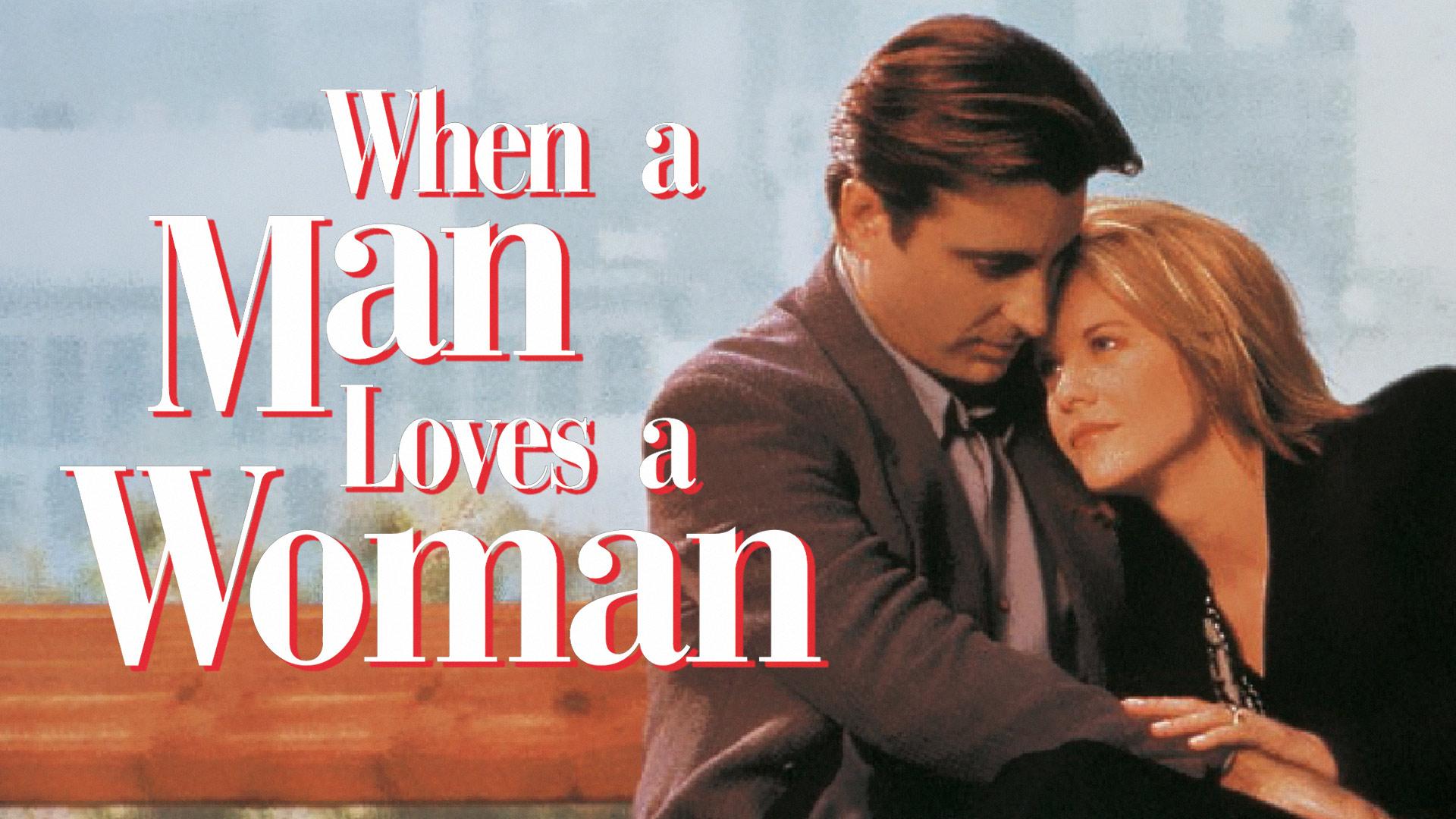 When a Man Loves a Woman - Eine fast perfekte Liebe