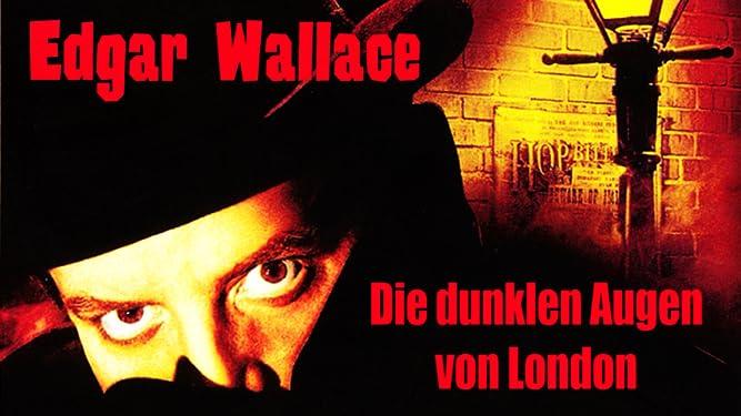 Edgar Wallace: Die dunklen Augen von London