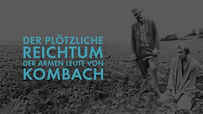 Der plötzliche Reichtum der armen Leute von Kombach