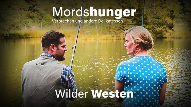 Mordshunger - Verbrechen und andere Delikatessen - Wilder Westen