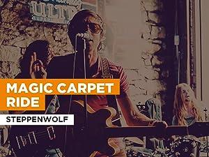 Magic Carpet Ride al estilo de Steppenwolf