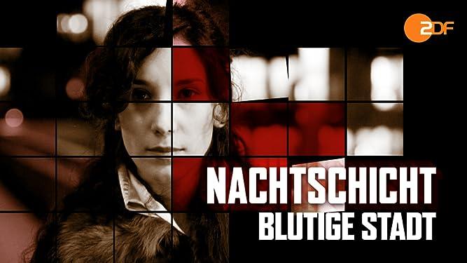 Nachtschicht - 6. Film - Blutige Stadt