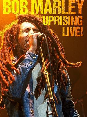Bob Marley: Uprising Live !