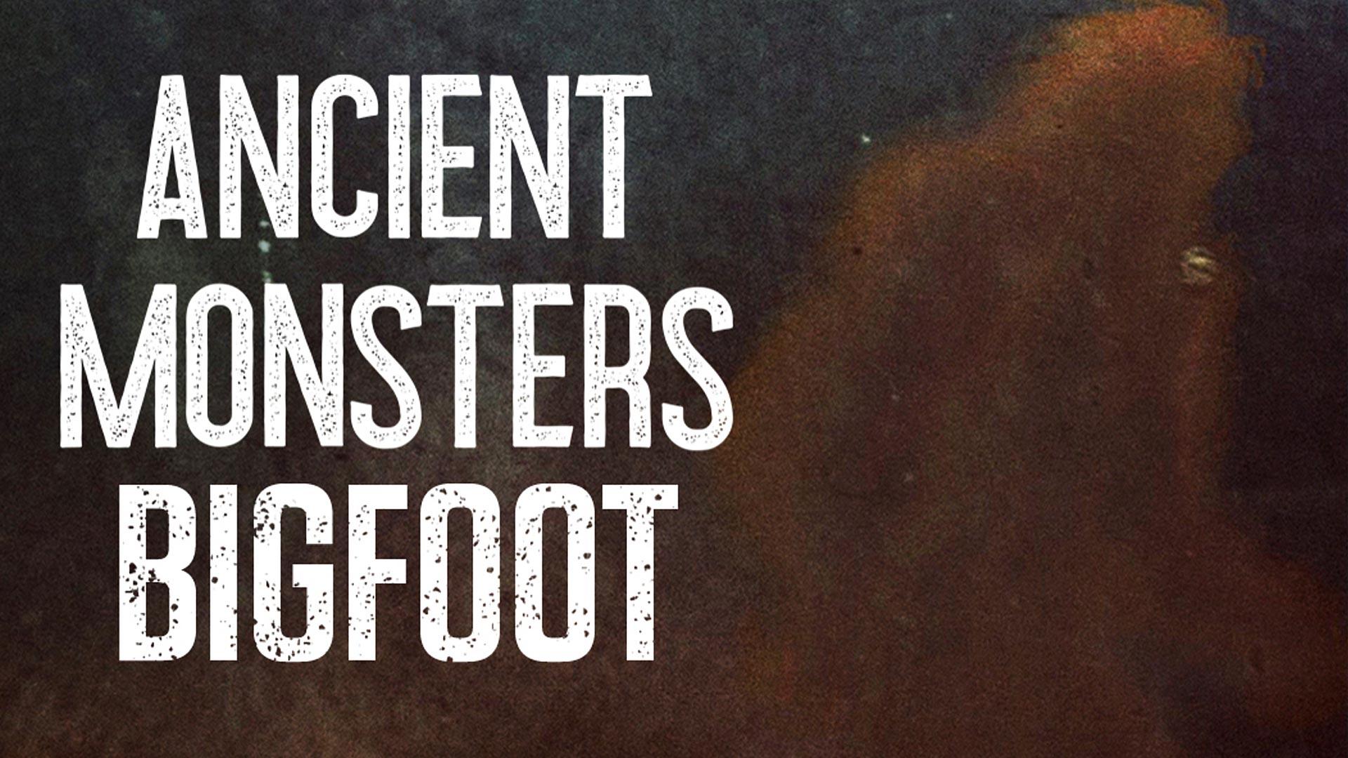 Ancient Monsters - Bigfoot S1