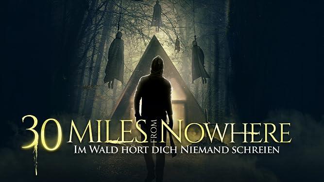30 Miles from Nowhere: Im Wald hört dich niemand schreien