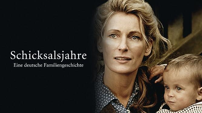 Schicksalsjahre - eine deutsche Familiengeschichte