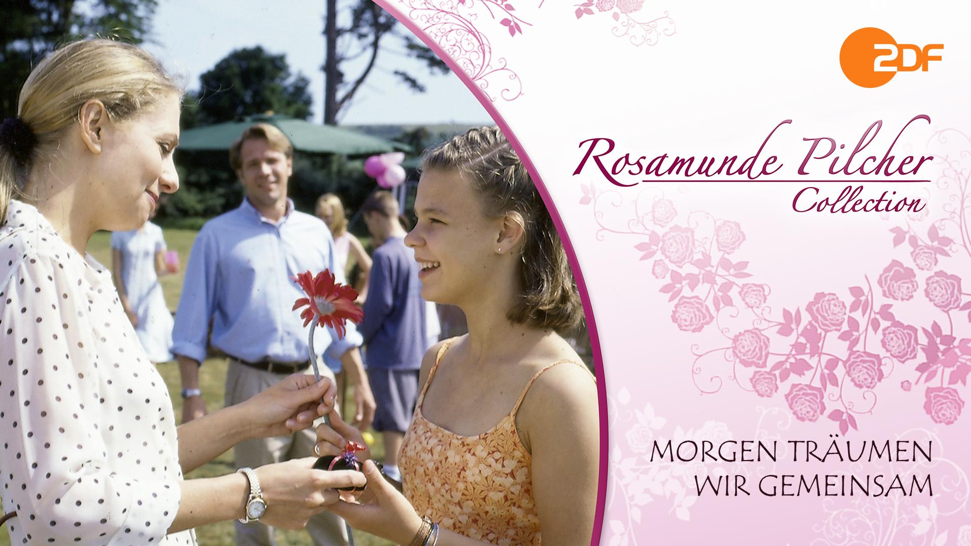 Rosamunde Pilcher: Morgen träumen wir gemeinsam