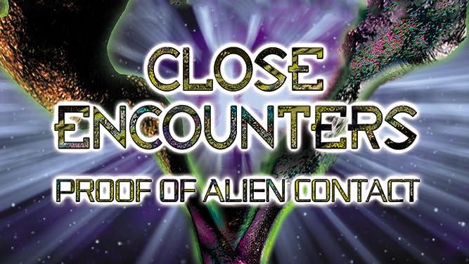Close Encounters: Proof of Alien Contact [OV]