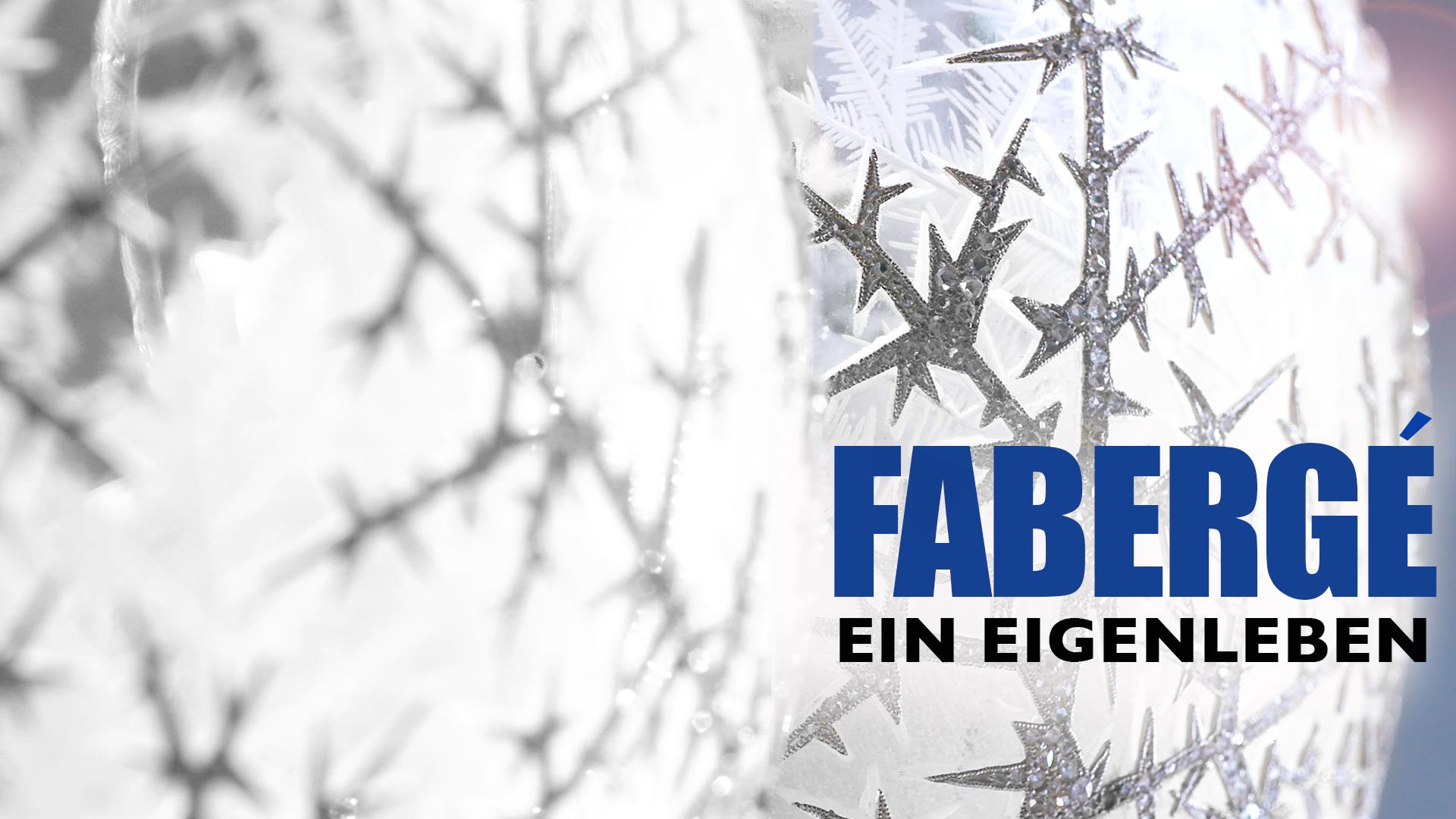 Fabergé - Ein Eigenleben
