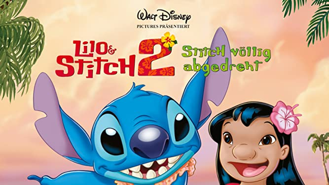 Lilo Stitch 2 - Stitch vollig abgedreht [dt./OV]