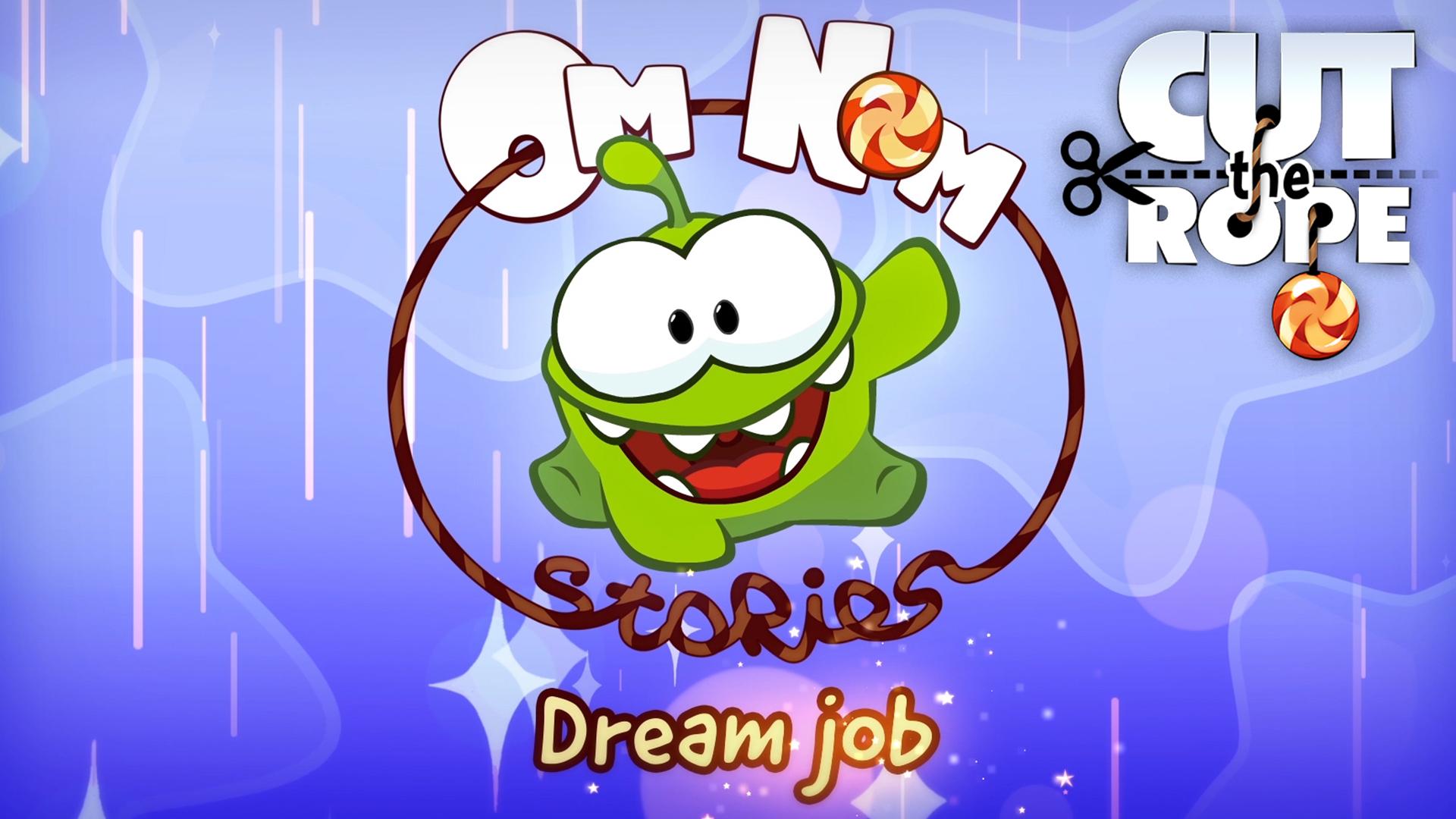 Cut the Rope - Om Nom Stories Dream Job