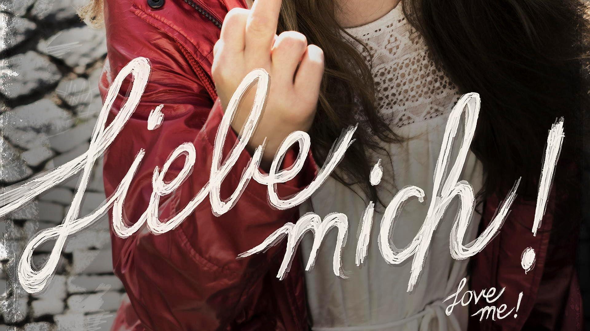 Liebe Mich!