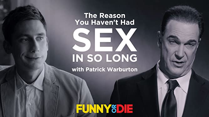 The Reason You Haven't Had Sex In So Long with Patrick Warburton [OV]