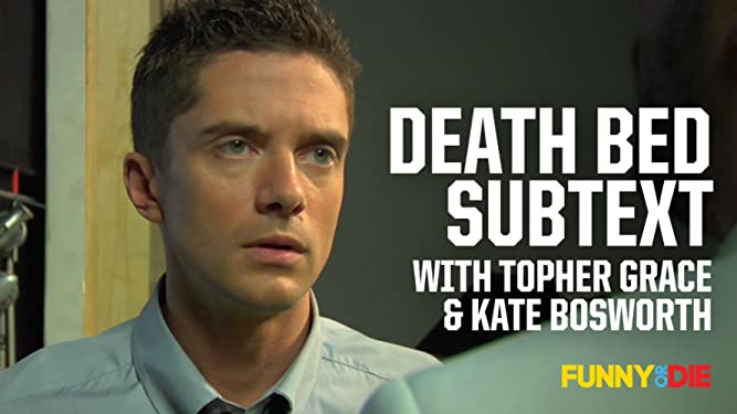 Death Bed Subtext With Topher Grace & Kate Bosworth [OV]
