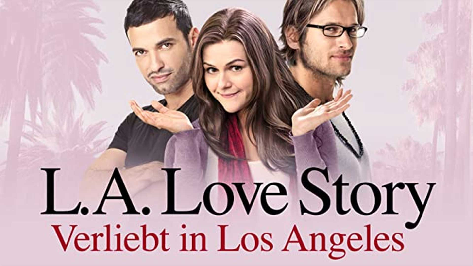 L.A. Love Story: Verliebt in Los Angeles
