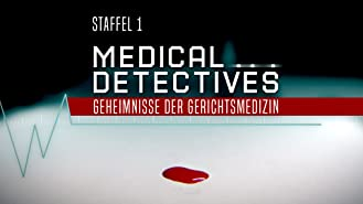 Medical Detectives - Geheimnisse der Gerichtsmedizin - Staffel 1
