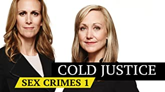 Cold Justice: Sex Crimes / 1