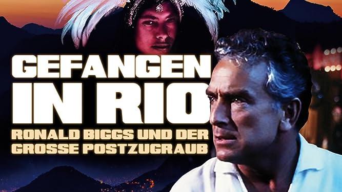 Gefangen in Rio - Ronald Biggs und der große Postzugraub