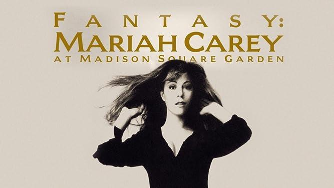 Fantasy: Mariah Carey at Madison Square Garden [OV]
