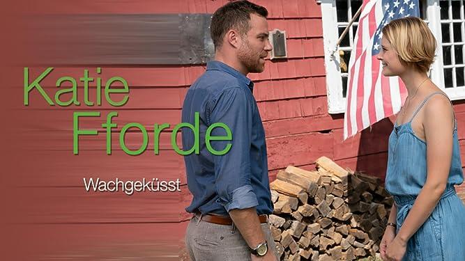 Katie Fforde: Wachgeküsst