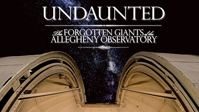 Undaunted: The Forgotten Giants of the Allegheny Observatory [OV]