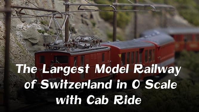 Amazon co uk: Watch The Largest Model Railway of Switzerland in O