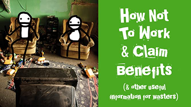 How Not to Work & Claim Benefits... (and Other Useful Information for Wasters) on Amazon Prime Video UK