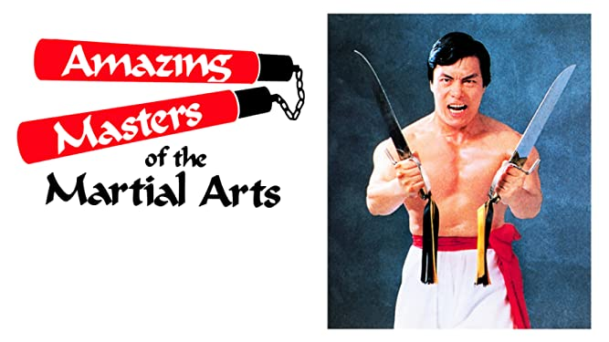 Amazing Masters of the Martial Arts