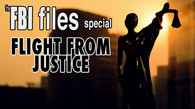 The FBI Files Special - Flight from Justice on Amazon Prime Video UK
